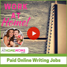 paid writing jobs for stay at home moms at home moms
