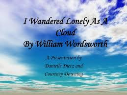 wordsworths poetical works i wandered lonely as a cloud i wandered as a lonely cloud essay