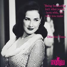 Dita Von Teese Quotes Impressive Burlesque Quotes To Inspire Burlexe