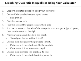 sketching quadratic inequalities using your calculator 1 graph the equation using your calculator 2