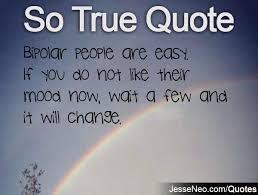 Bipolar People Quotes. QuotesGram