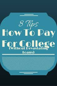 images about college articles info college how to pay for college out devastating loans college student tips college