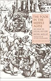 the poor in the middle ages an essay in social history michel the poor in the middle ages an essay in social history