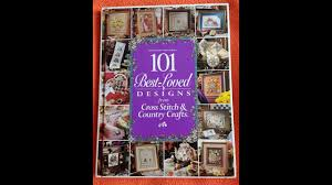 101 Best Loved Designs From Cross Stitch And Country Crafts Flosstube 74 Flip Through 101 Best Loved Designs From Cross Stitch Country Crafts