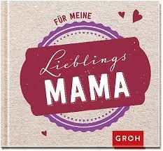 Geschenkbuch Lieblingsmama Liebevolle Kurztexte Myengele Online