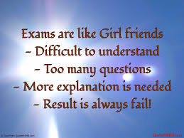 Exams Are Like Girl Friends Student Quotes4sms