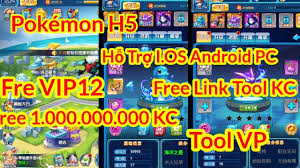 Game Lậu Mobile Pokémon H5 Free VIP 12 Free 1.000.000.000KC Free Link Tool  Hỗ Trợ I.OS Android PC - YouTube