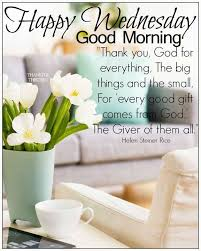 Good Wednesday Morning Quotes Best of Beautiful Happy Wednesday Good Morning Quote Good Morning Wednesday