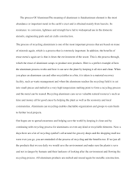 aluminum essay the process of aluminumthe meaning of aluminum is thataluminum element is the mostabundance or important metal in conclusion recycling
