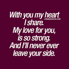 My Love Quotes Unique With You My Heart I Share My Love For You Is So Strong Love Quote