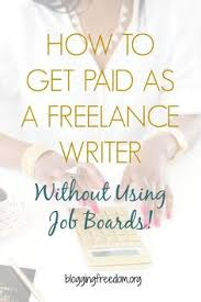 are you a lance writer check out sites that offer paid how to get paid as a lance writer out using job boards