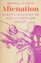 books <dialectical marxism the writings of bertell ollman alienation marx s conception of man in capitalist society 1971