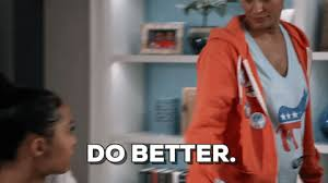 Image result for do better gif