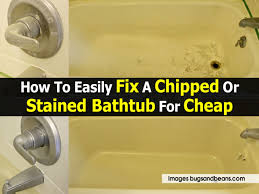 fix stained bathtub bugsandbeans com jpg