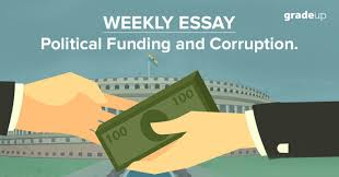 essay political funding and corruption  weekly essay political funding and corruption