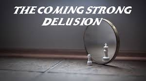 Image result for The strong delusion