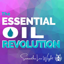 The Essential Oil Revolution w/ Essential Oils Educator Samantha Lee Wright