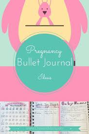 Pregnancy Journal Templates Pregnancy Bullet Journal Ideas Count Down To Baby And More With