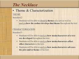 essay on the necklace by guy de maupassant essay on the necklace the necklace by guy de maupassant looking at theme the necklace theme amp characterization theme standard