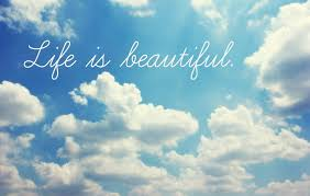 Life Is Beautiful Images And Quotes