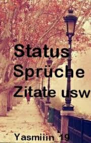 Status Sprüche Lebensmotto Zitate Usw 32 Wattpad