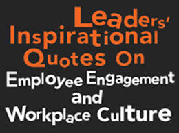 Inspirational Quotes For The Workplace 100 Inspiring Quotes on Workplace Culture from Zappos Starbucks 13