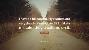 rick riordan quote i have to be careful my readers are very rick riordan quote i have to be careful my readers are very detail
