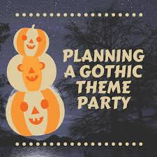 planning a gothic theme party