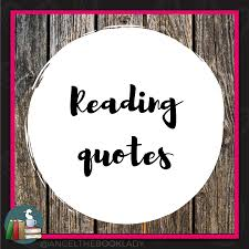 Pin By Angel The Book Lady On Reading Quotes In 2019 Reading