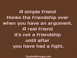 Quotes About Friendship Over A simple friend thinks the friendship over when you have an argument 8