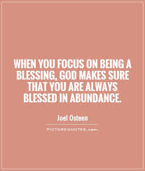 Quotes About Being Blessed Enchanting When You Focus On Being A Blessing God Makes Sure That You Are