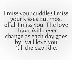 Miss You And Love You Quotes Interesting I Miss Your Cuddles I Miss Your Kisses But Most Of All I Miss You