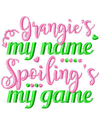Grandma Embroidery Designs Grangie Is My Name Spoiling Is My Game Embroidery Design Grandma Embroidery Design Grangie Embroidery