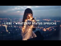 Liebe Whatsapp Status Sprüche Youtube