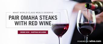 what world cl meals deserve pair omaha steaks with red wine order now