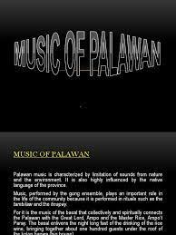 Mindoro culture the principal language in mindoro is tagalog, although in some parts it has been greatly influenced by the native visayan and mangyan languages. Music Of Palawan Report Musical Instruments Flute
