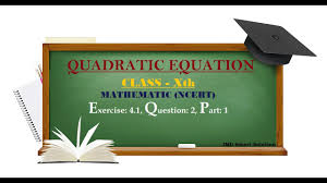quadratic equations class 10 ex 4 1 q 2 1 ncert mathematics