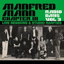Radio Days, Vol. 3: <b>Manfred Mann Chapter</b> Three (Live Sessions ...