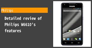 Philips W6610 Review