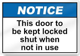 This Door To Be Kept Locked Shut When Not In Use Notice Signs