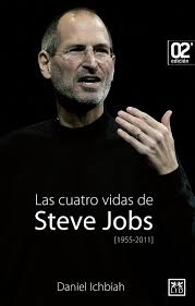 Las Cuatro Vidas De Steve Jobs Ebook Daniel Ichbia Descargar