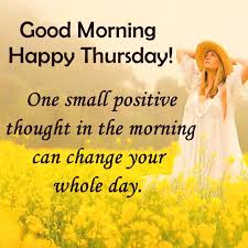 Good Morning Happy Thursday Quotes Best of 24 Happy Thursday Quotes Greetings Pictures Images Download