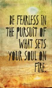 Pursuit Of Dreams Quotes Best of Be Fearless Quote