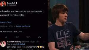 Drake bell is now calling himself drake campanacredit: Oye Tranquilo Viejo Drake Bell Solo Hablara En Espanol En Redes Y Estallan Los Memes