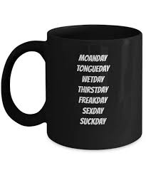 Funny Morning Quotes Adorable Sexy Morning Quotes Funny Days Of The Week Mug Moanday Etsy