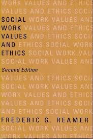 Social Work Values Social Work Values And Ethics Second Edition Columbia University