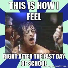 This is how I feel right after the last day of school - Rocky ... via Relatably.com