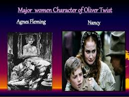 the representation of women in oliver twist major women character of oliver twist agnes fleming nancy