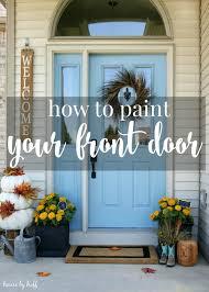 how to paint your front doorHow to Paint Your Front Door Back to Basics Blogging Series