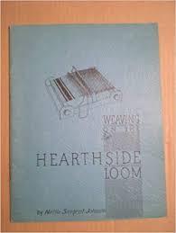 WEAVING ON THE HEARTHSIDE LOOM: Johnson, Nellie Sargent: Amazon ...